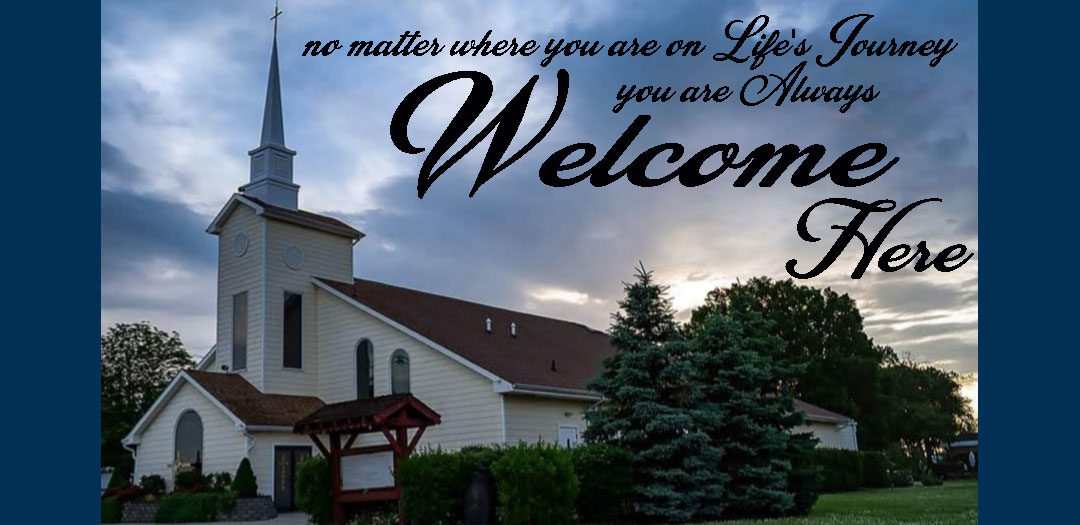 No Matter Where You Are on Life's Journey...You Are Always Welcome Here!